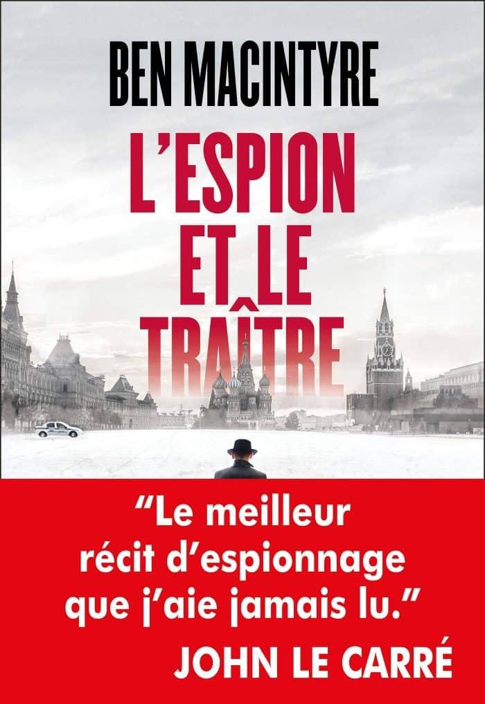 L'Espion et le traître : un incroyable thriller d'espionnage